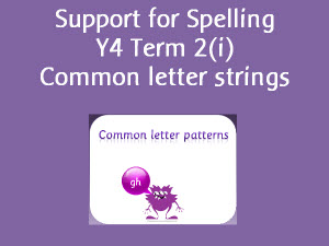 ... Year 4 Term 2i resources - Spelling words with common letter strings
