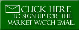 Click Here to Sign Up For The Market Watch Email