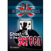 The Extraordinary Files - Ghost in the Screen