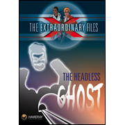The Extraordinary Files - The Headless Ghost